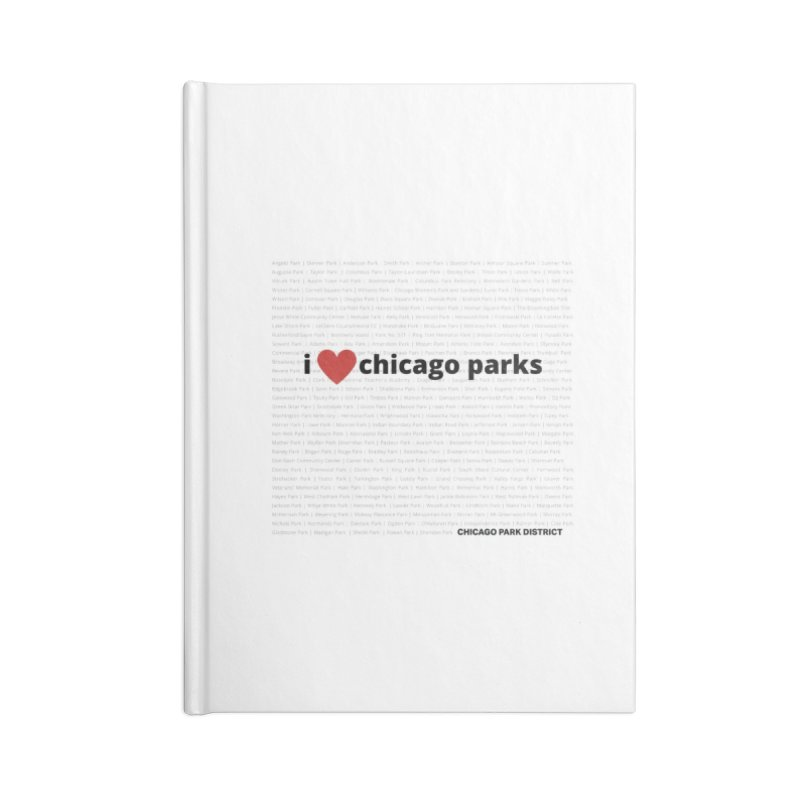 I Heart Chicago Parks Accessories Blank Journal Notebook by chicago park district's Artist Shop