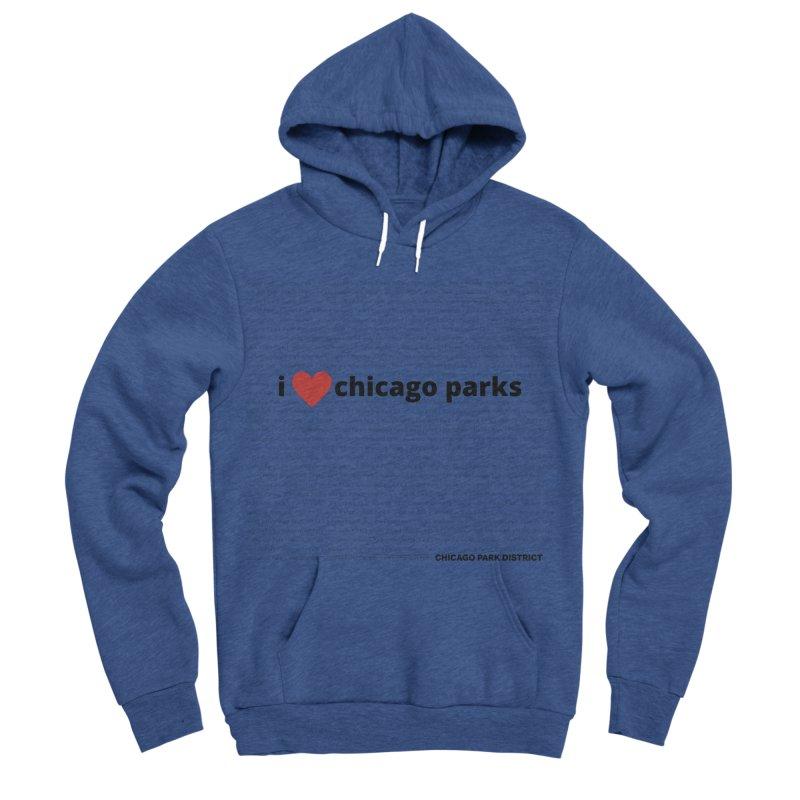 I Heart Chicago Parks Men's Sponge Fleece Pullover Hoody by chicago park district's Artist Shop