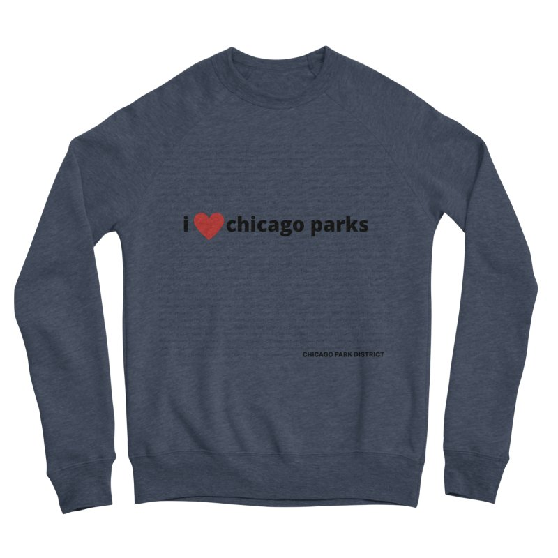 I Heart Chicago Parks Women's Sponge Fleece Sweatshirt by chicago park district's Artist Shop