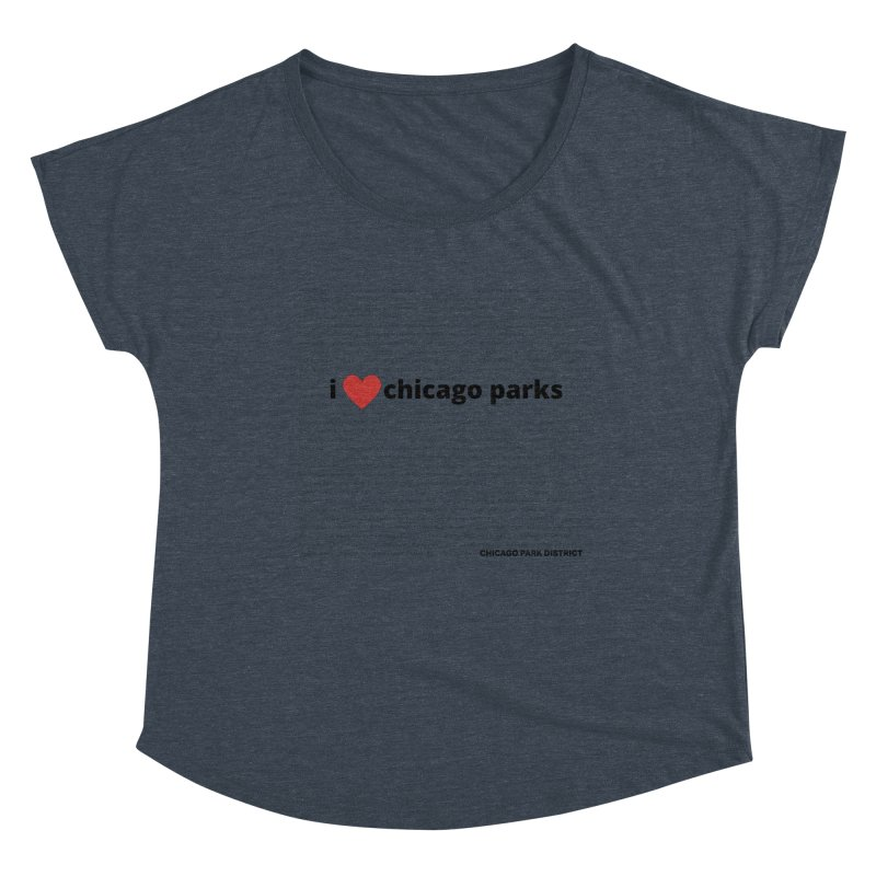 I Heart Chicago Parks Women's Dolman Scoop Neck by chicago park district's Artist Shop