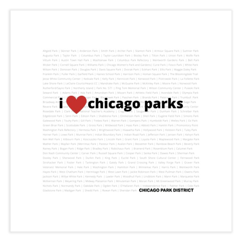 I Heart Chicago Parks Home Fine Art Print by chicago park district's Artist Shop