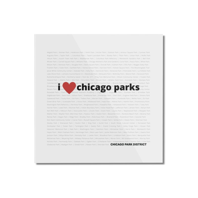 I Heart Chicago Parks Home Mounted Acrylic Print by chicago park district's Artist Shop