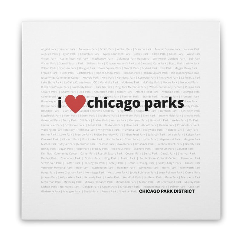 I Heart Chicago Parks Home Stretched Canvas by chicago park district's Artist Shop