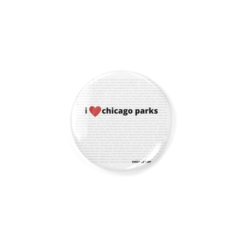 I Heart Chicago Parks Accessories Button by chicago park district's Artist Shop