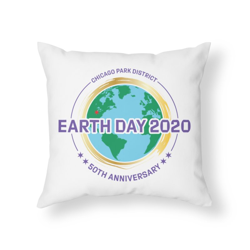 Earth Day 2020 Home Throw Pillow by chicago park district's Artist Shop