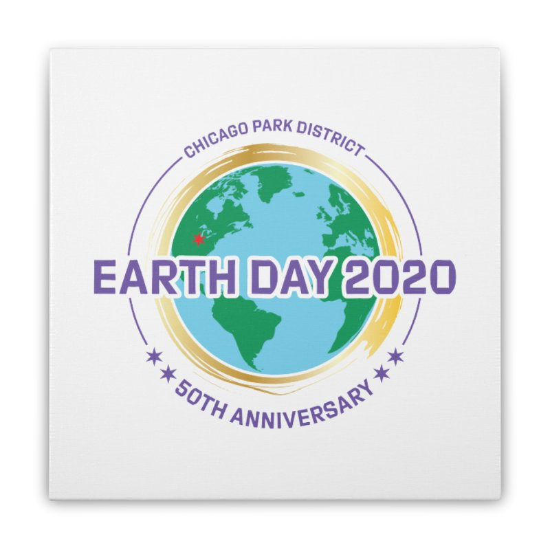 Earth Day 2020 Home Stretched Canvas by chicago park district's Artist Shop