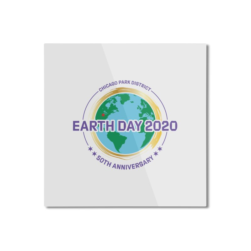 Earth Day 2020 Home Mounted Aluminum Print by chicago park district's Artist Shop