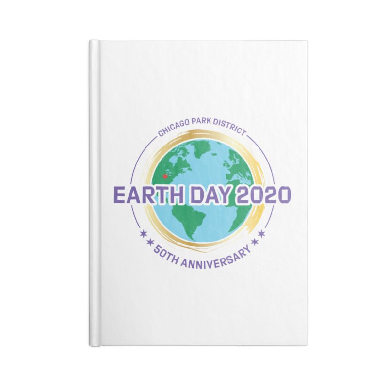 Earth Day 2020 Accessories Notebook by chicago park district's Artist Shop
