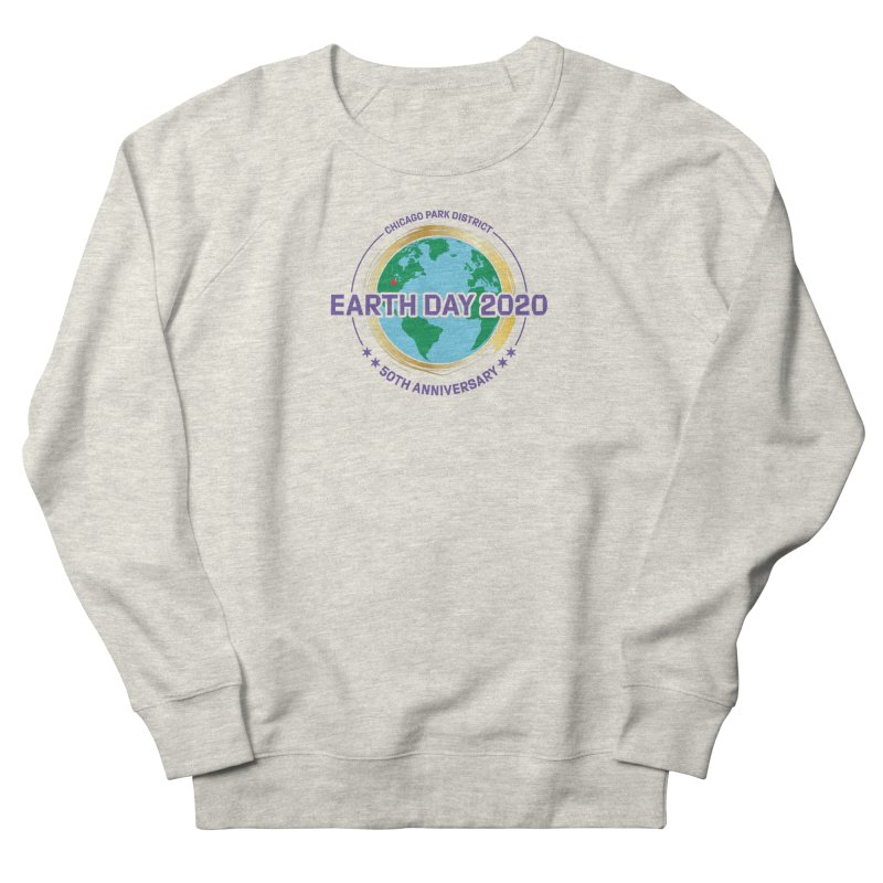 Earth Day 2020 Women's Sweatshirt by chicago park district's Artist Shop