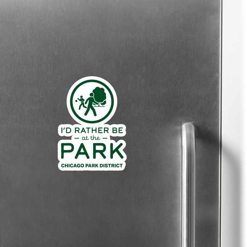 I'd Rather Be At The Park Accessories Magnet by chicago park district's Artist Shop