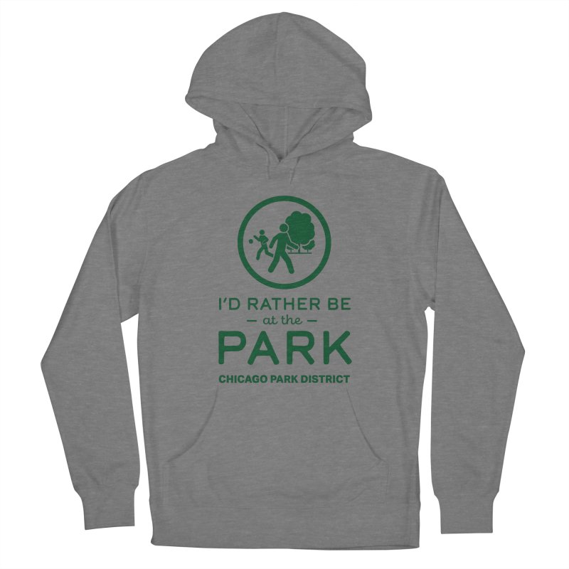 I'd Rather Be At The Park Women's Pullover Hoody by chicago park district's Artist Shop