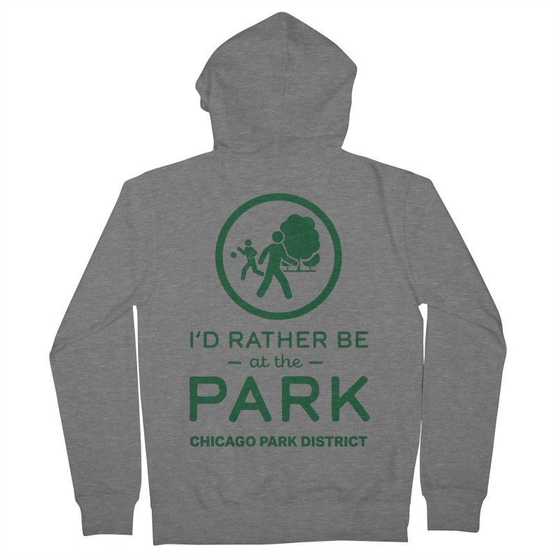 I'd Rather Be At The Park Women's Zip-Up Hoody by chicago park district's Artist Shop
