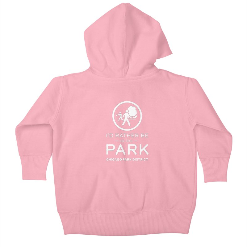 I'd Rather Be At The Park - white text Kids Baby Zip-Up Hoody by chicago park district's Artist Shop