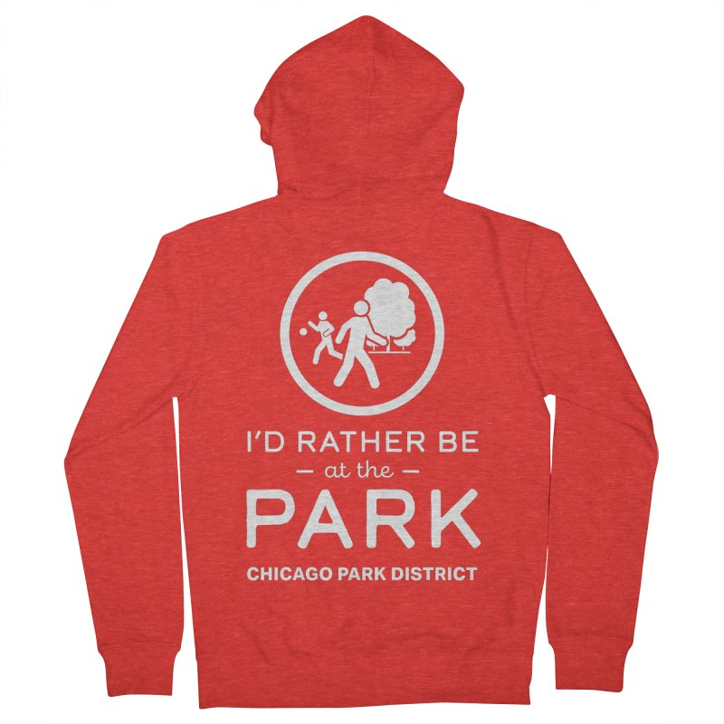 I'd Rather Be At The Park - white text Men's Zip-Up Hoody by chicago park district's Artist Shop