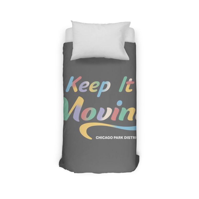 Keep It Moving Home Duvet by chicago park district's Artist Shop