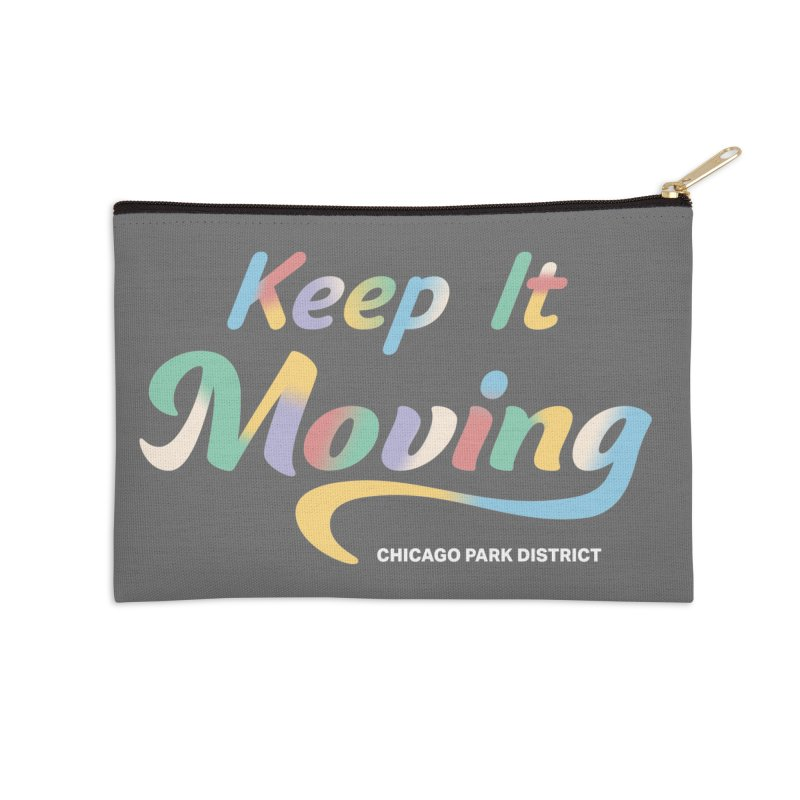 Keep It Moving Accessories Zip Pouch by chicago park district's Artist Shop