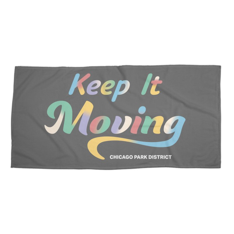 Keep It Moving Accessories Beach Towel by chicago park district's Artist Shop
