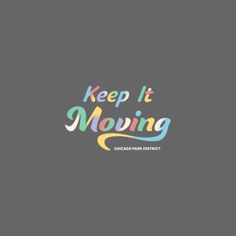 Keep It Moving Women's T-Shirt by chicago park district's Artist Shop