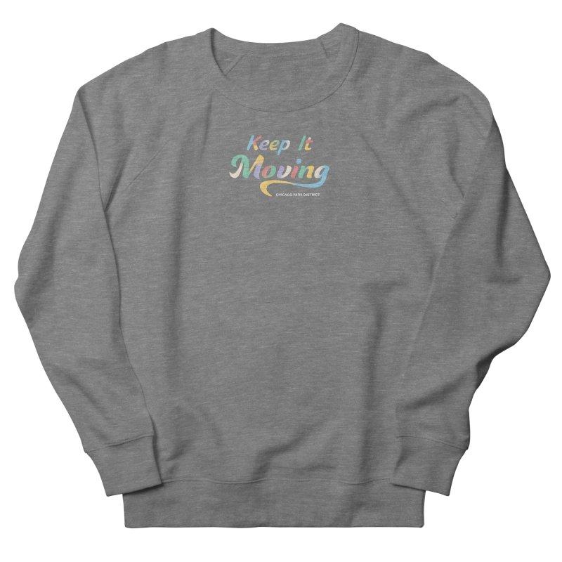 Keep It Moving Women's Sweatshirt by chicago park district's Artist Shop