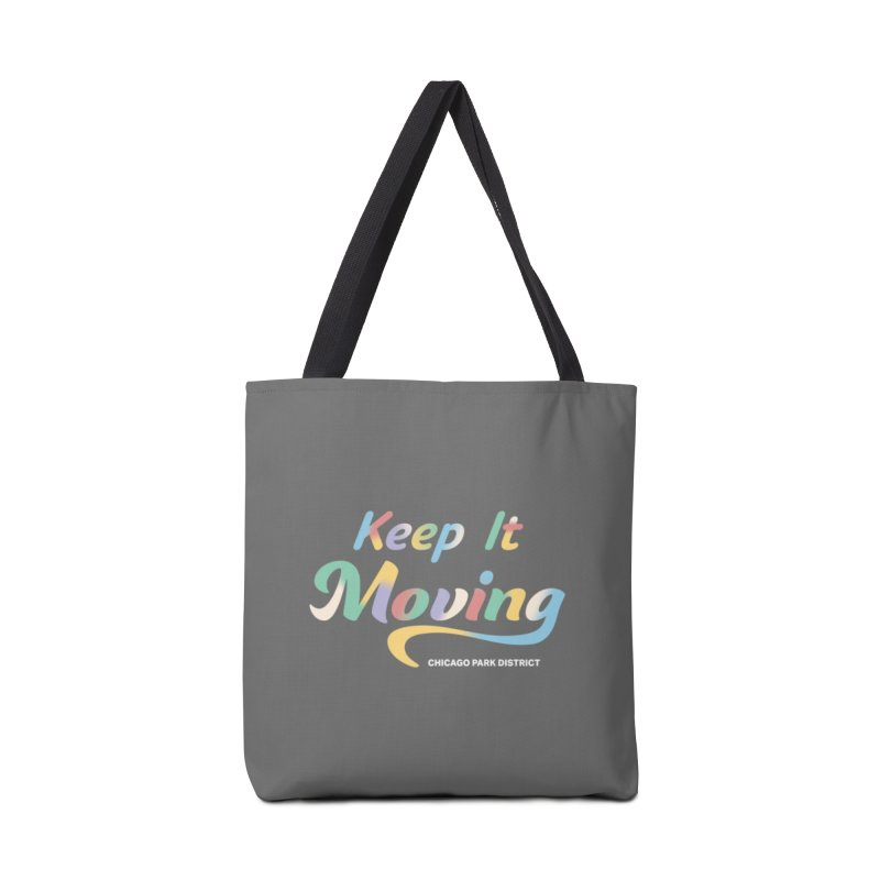 Keep It Moving Accessories Bag by chicago park district's Artist Shop