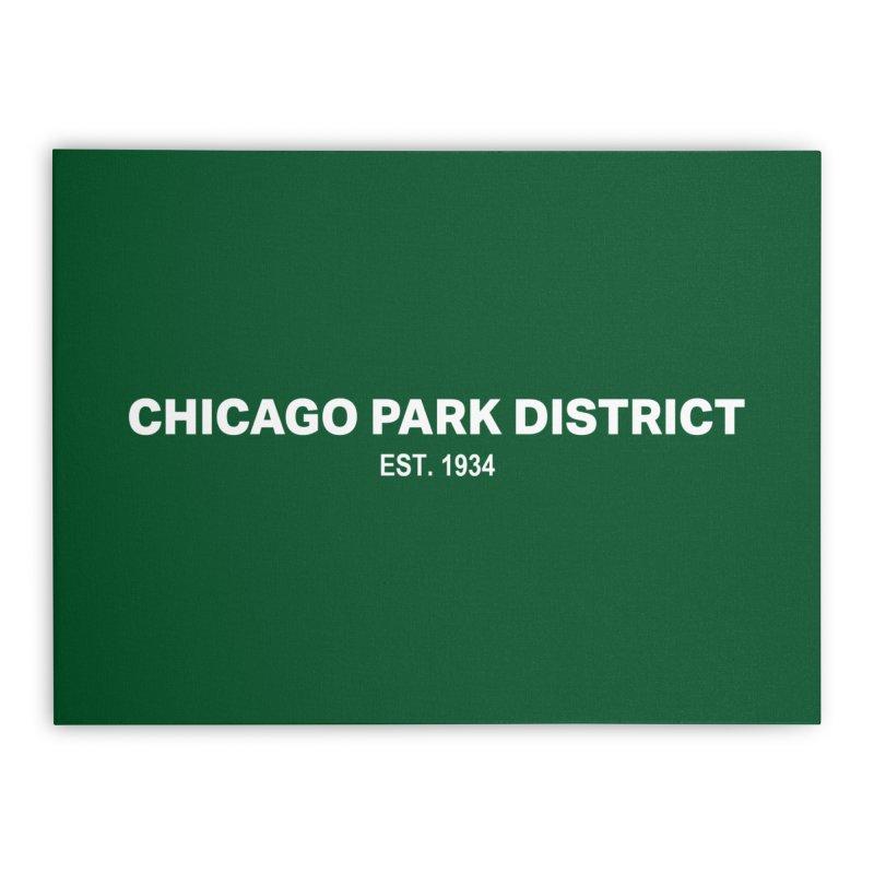 Chicago Park District Established Home Stretched Canvas by chicago park district's Artist Shop