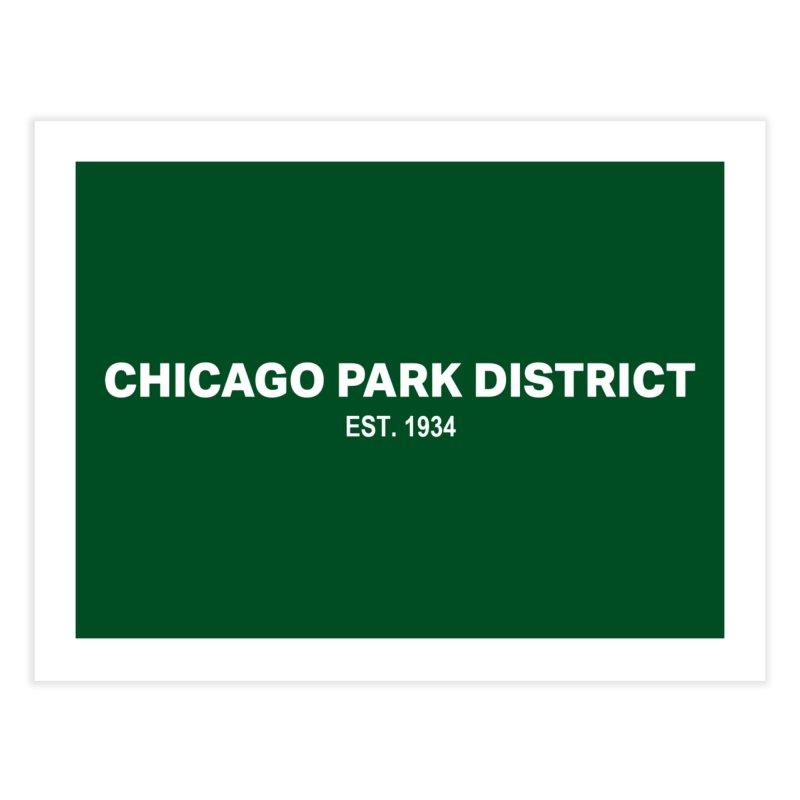 Chicago Park District Established Home Fine Art Print by chicago park district's Artist Shop