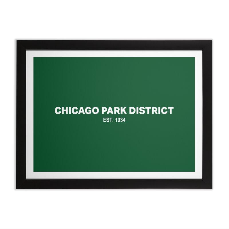 Chicago Park District Established Home Framed Fine Art Print by chicago park district's Artist Shop