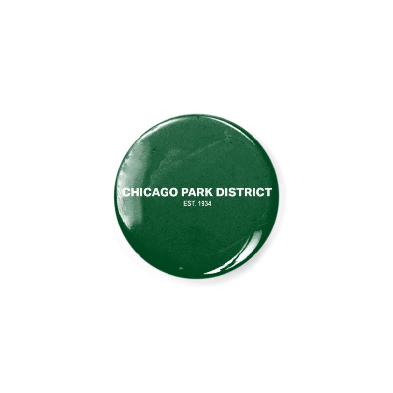 Chicago Park District Established Accessories Button by chicago park district's Artist Shop