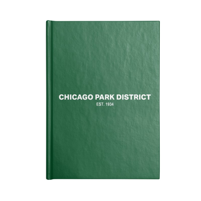 Chicago Park District Established Accessories Blank Journal Notebook by chicago park district's Artist Shop