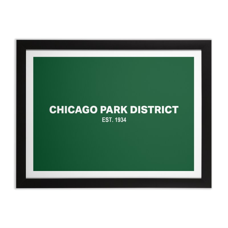 Chicago Park District Established Home Framed Fine Art Print by chicago park district's Artist Shop