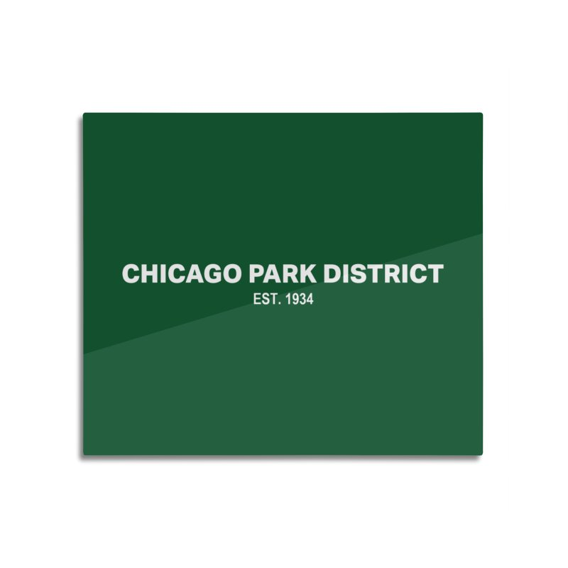 Chicago Park District Established Home Mounted Aluminum Print by chicago park district's Artist Shop