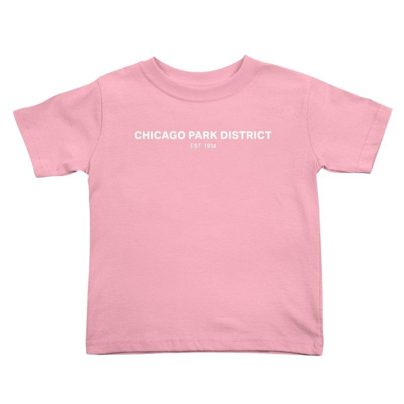 Chicago Park District Established Kids Toddler T-Shirt by chicago park district's Artist Shop