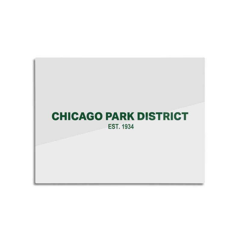 Chicago Park District Established - Green Home Mounted Aluminum Print by chicago park district's Artist Shop