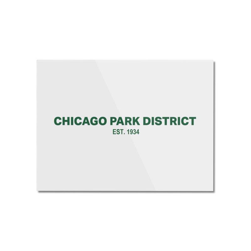 Chicago Park District Established - Green Home Mounted Acrylic Print by chicago park district's Artist Shop