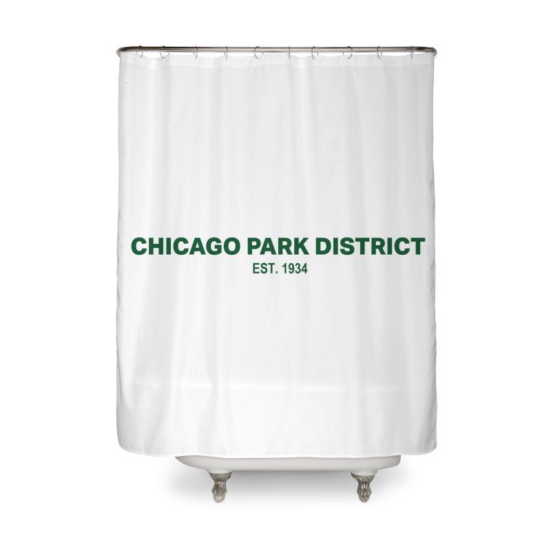 Chicago Park District Established - Green Home Shower Curtain by chicago park district's Artist Shop