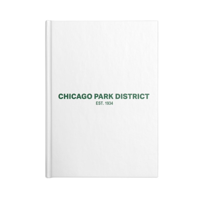 Chicago Park District Established - Green Accessories Lined Journal Notebook by chicago park district's Artist Shop