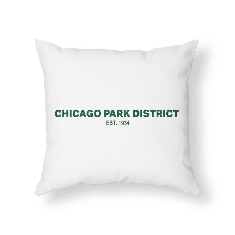 Chicago Park District Established - Green Home Throw Pillow by chicago park district's Artist Shop