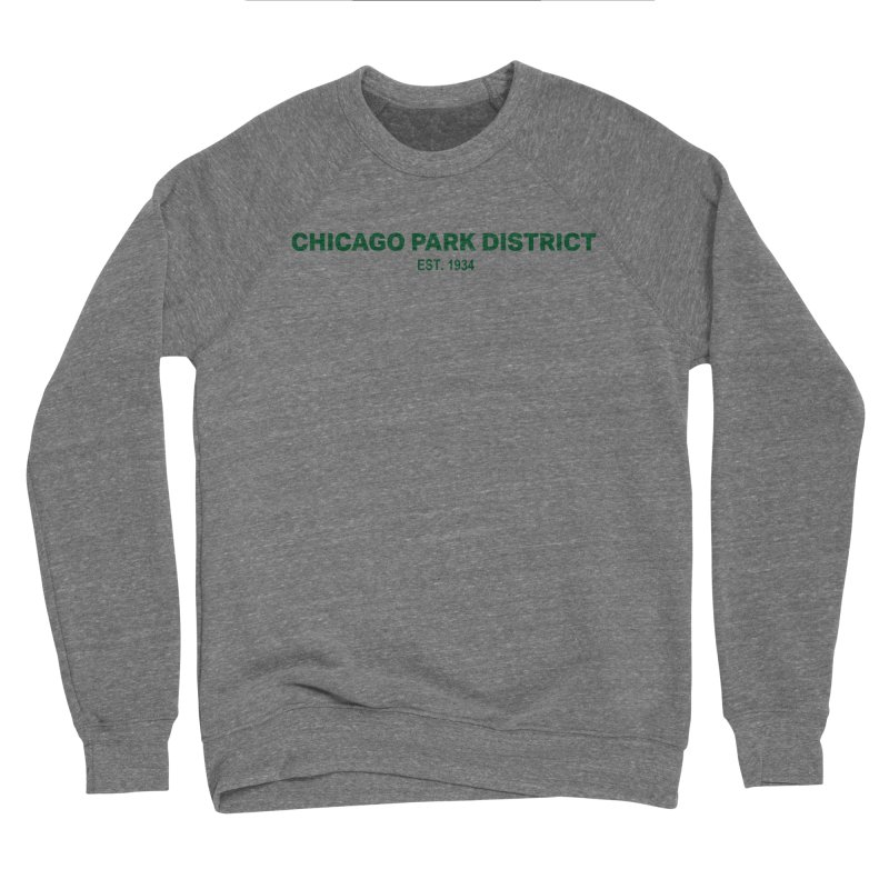 Chicago Park District Established - Green Women's Sponge Fleece Sweatshirt by chicago park district's Artist Shop