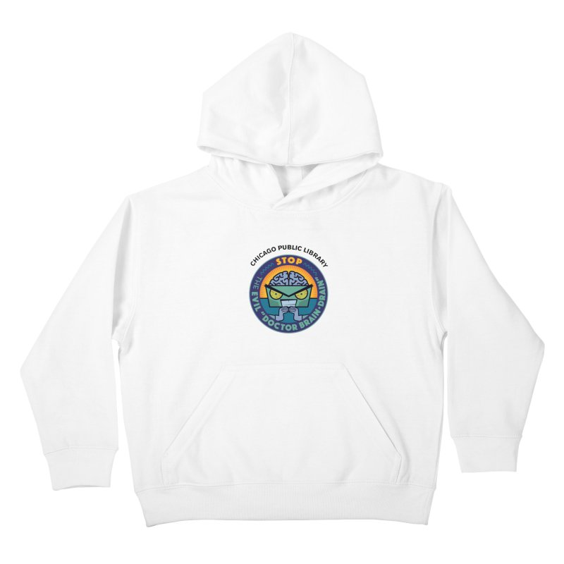 Summer 2019 Dr. Brain Drain Kids Pullover Hoody by Chicago Public Library Artist Shop
