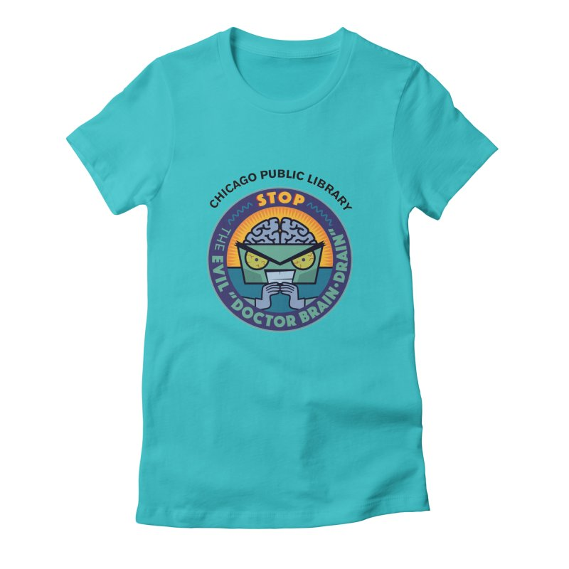 Summer 2019 Dr. Brain Drain Women's Fitted T-Shirt by Chicago Public Library Artist Shop