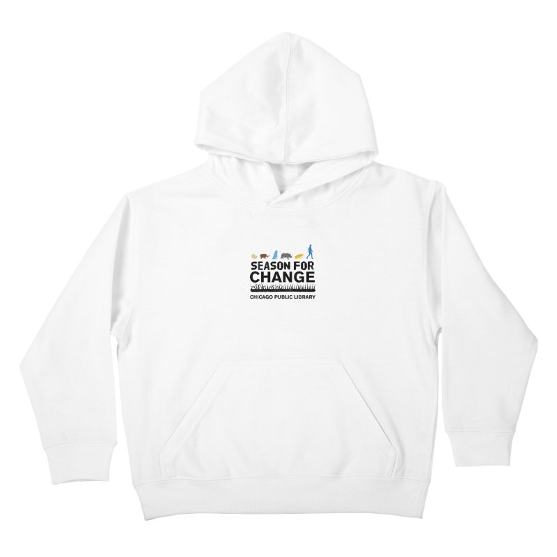 One Book, One Chicago 2019 Season of Change Black Text Kids Pullover Hoody by Chicago Public Library Artist Shop