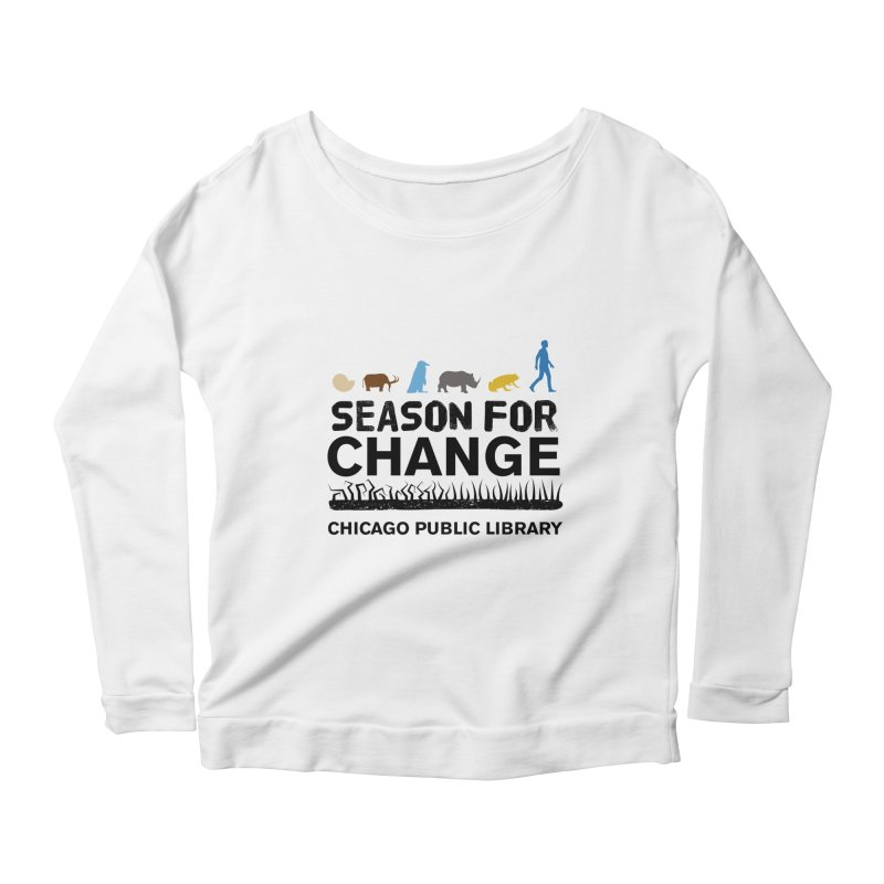 One Book, One Chicago 2019 Season of Change Black Text Women's Scoop Neck Longsleeve T-Shirt by Chicago Public Library Artist Shop