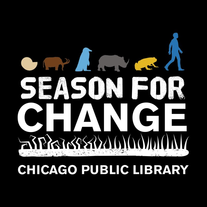 One Book, One Chicago 2019 Season of Change White Text by Chicago Public Library Artist Shop