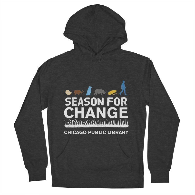 One Book, One Chicago 2019 Season of Change White Text Men's French Terry Pullover Hoody by Chicago Public Library Artist Shop