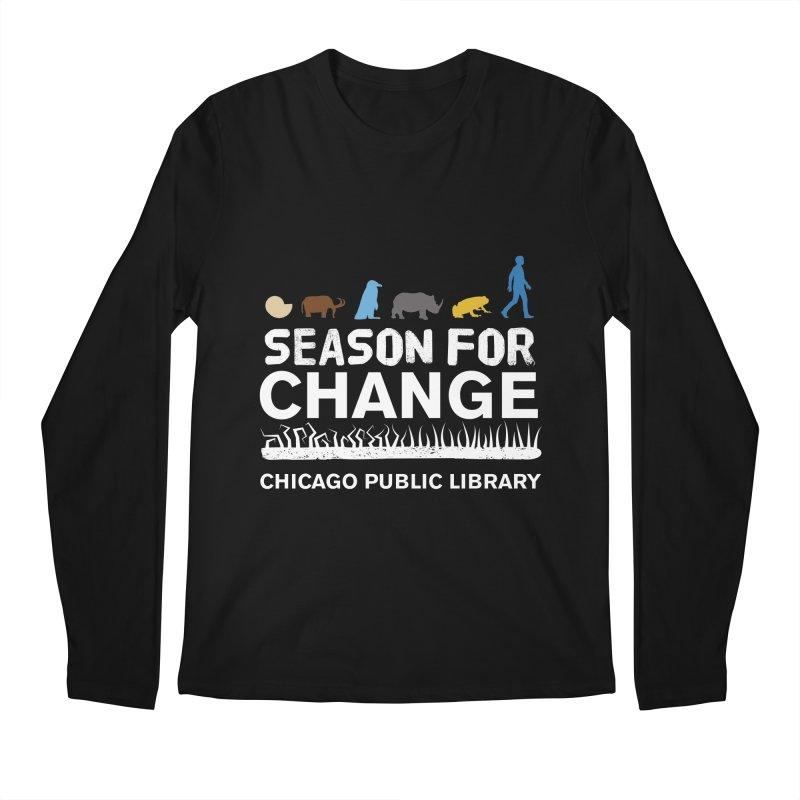 One Book, One Chicago 2019 Season of Change White Text Men's Regular Longsleeve T-Shirt by Chicago Public Library Artist Shop