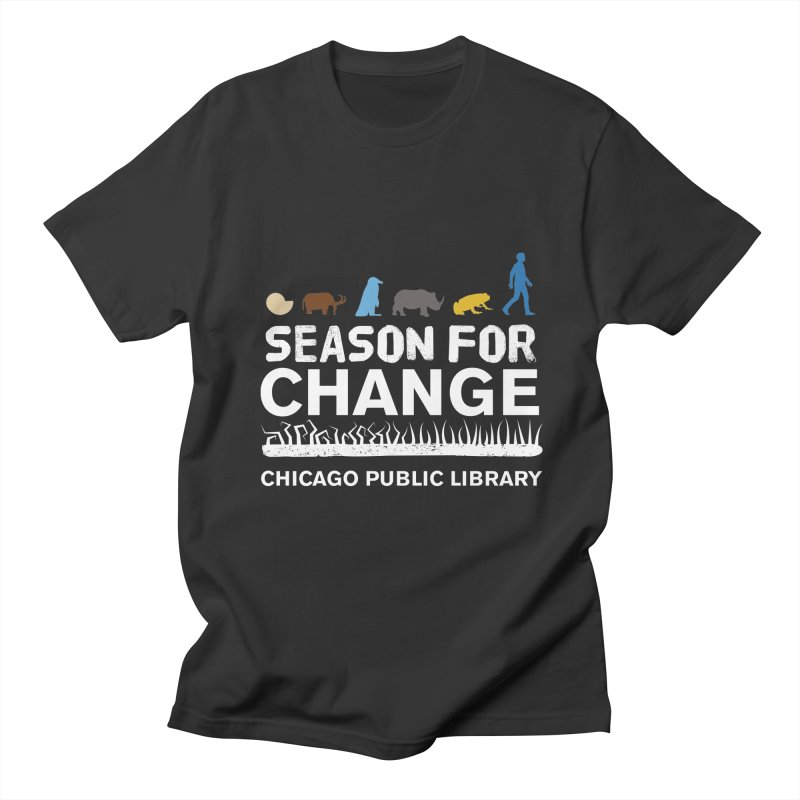 One Book, One Chicago 2019 Season of Change White Text Men's Regular T-Shirt by Chicago Public Library Artist Shop