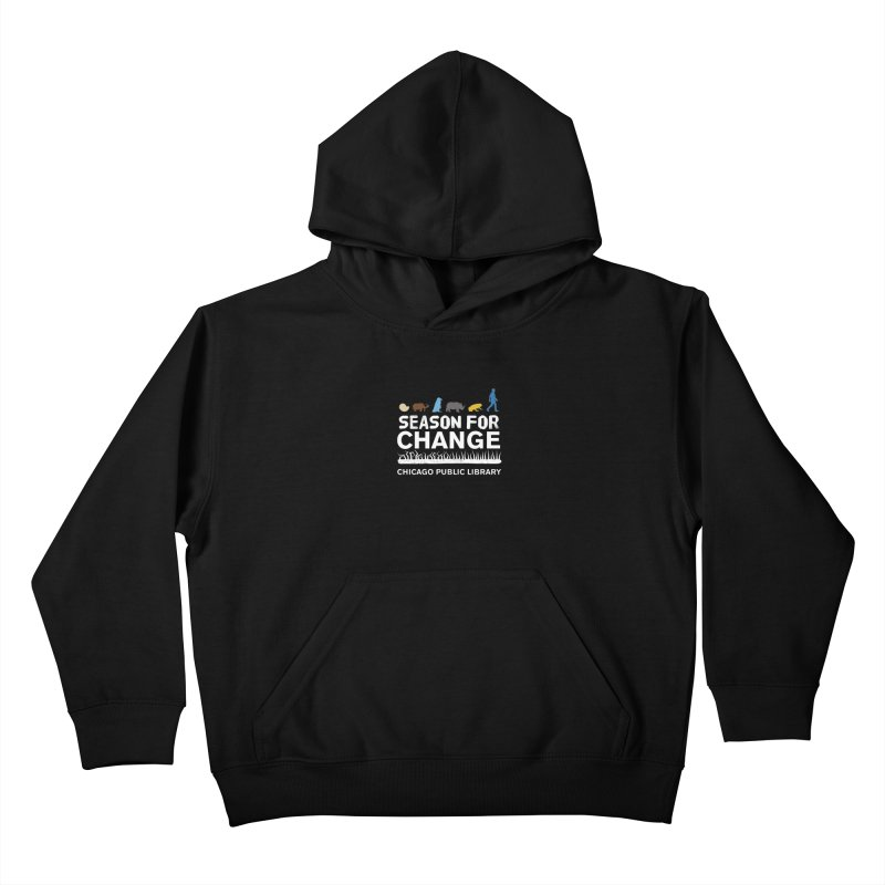 One Book, One Chicago 2019 Season of Change White Text Kids Pullover Hoody by Chicago Public Library Artist Shop
