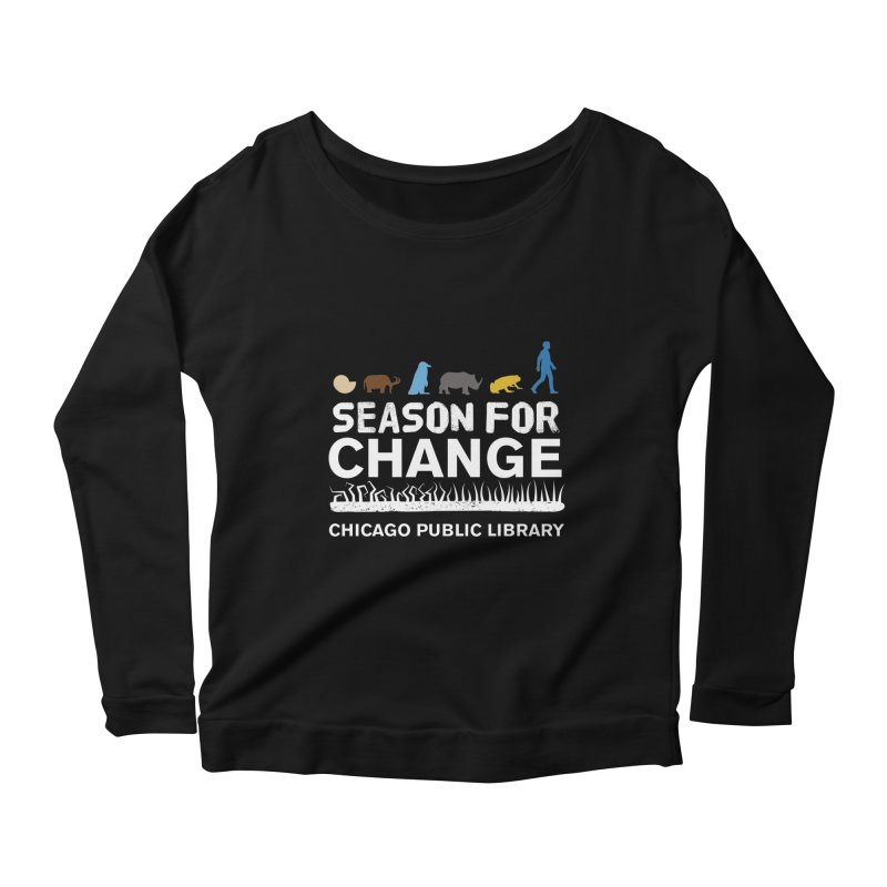 One Book, One Chicago 2019 Season of Change White Text Women's Scoop Neck Longsleeve T-Shirt by Chicago Public Library Artist Shop