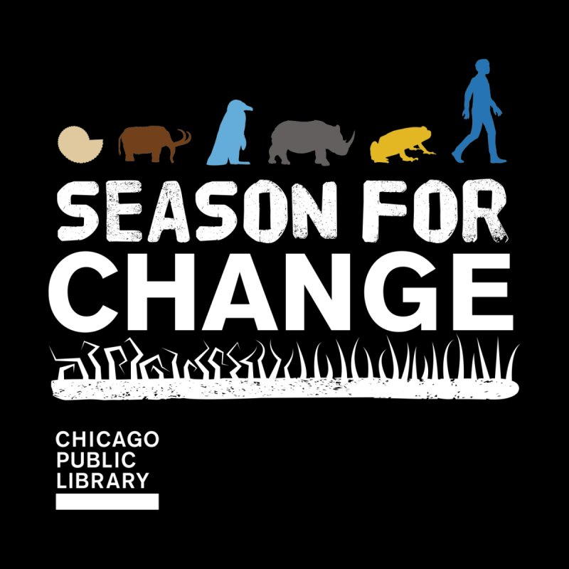 One Book, One Chicago 2019 Season of Change White by Chicago Public Library Artist Shop