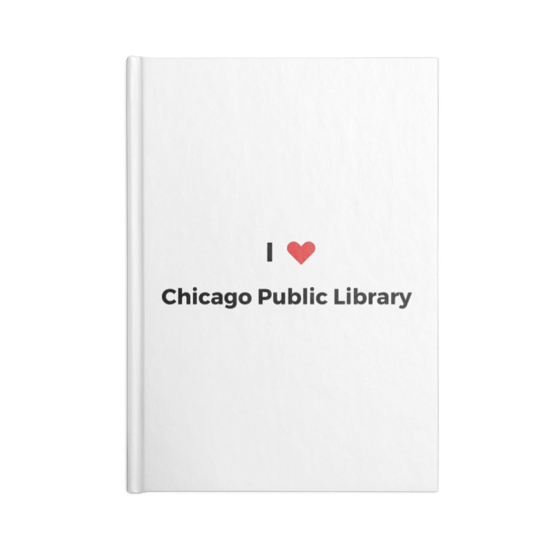 I (heart) Chicago Public Library Accessories Notebook by Chicago Public Library Artist Shop
